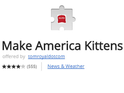Make America Kittens Again - Replaces images of Donald Trump with kittens.